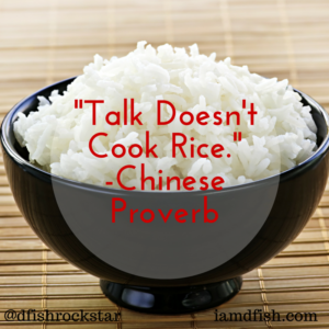 Talk Doesn't Cook Rice