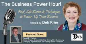 Talking Networking and Social Selling with Deb Krier on the Business Power Hour